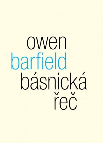 Owen Barfield: Básnická řeč. Studie o významu