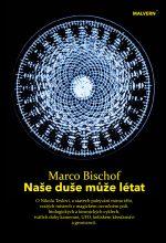Marco Bischof: Naše duše může létat (e-kniha)