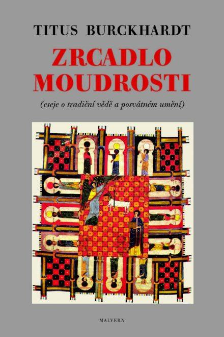 Titus Burckhardt: Zrcadlo moudrosti. Eseje o tradiční vědě a posvátném umění