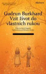 Gudrun Burkhard: Vzít život do vlastních rukou (Práce na vlastní biografii)