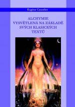 Eugene Canseliet: Alchymie vysvětlená na svých klasických textech