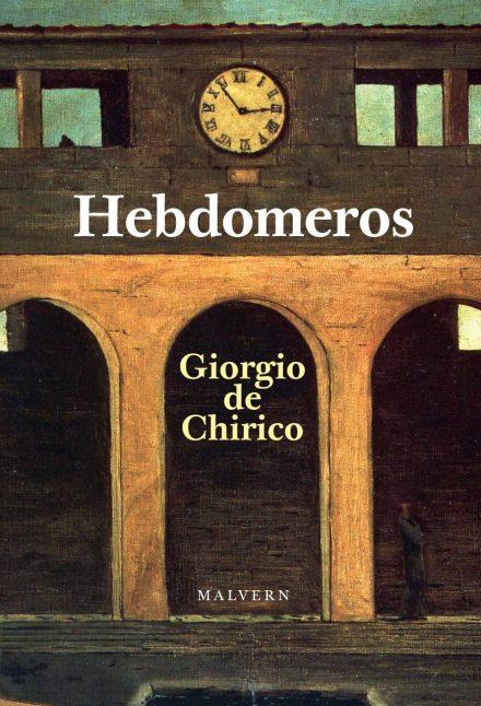 Giorgio de Chirico: Hebdomeros