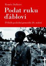 Roméo Dallaire: Podat ruku ďáblovi. Příběh poslední genocidy 20. století