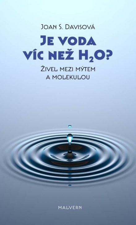 Joan S. Davisová: Je voda víc než H2O? Živel mezi mýtem a molekulou