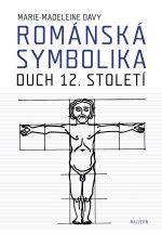Marie-Madeleine Davy: Románská symbolika. Duch 12. století