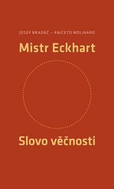 Josef Bradáč, Aniceto Molinaro: Mistr Eckhart: Slovo věčnosti