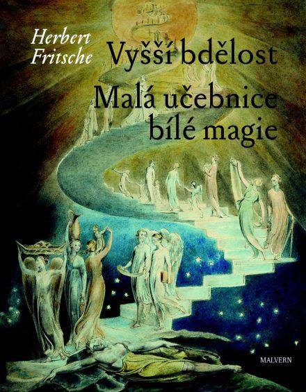 Herbet Fritsche: Vyšší bdělost a Malá učebnice bílé magie