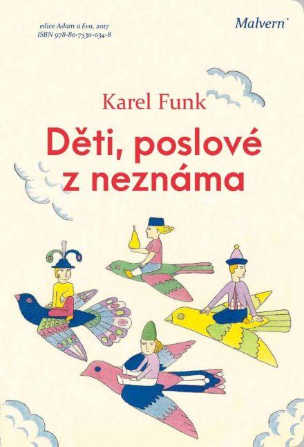 Karel Funk: Děti, poslové z neznáma