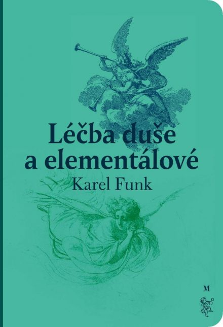 Karel Funk: Léčba duše a elementálové