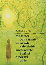 Karel Funk – Meditace do svatyně, do křesla a do deště aneb vesele i vážně o zdraví duše