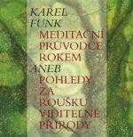 Karel Funk – Meditační průvodce rokem aneb pohledy za roušku viditelné přírody