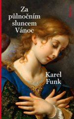 Karel Funk: Za půlnočním sluncem Vánoc