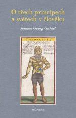 Johann Georg Gichtel: O třech principech a světech v člověku