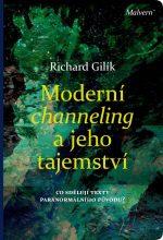 Richard Gilík: Moderní channeling a jeho tajemství. Co sdělují texty paranormálního původu?