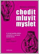 Michaela Glöckler: Chodit – mluvit – myslet