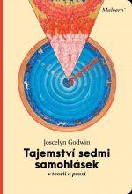 Joscelyn Godwin: Tajemství sedmi samohlásek v teorii a praxi