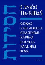 Ha-RIBaŠ - Odkaz zakladatele chasidismu Rabiho Jisra´ela Ba´alšem Tova