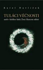 Karel Havlíček: Tuláci věčnosti aneb v kolébce lásky Ženy Sluncem oděné