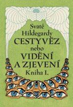 Sv. Hildegardy Cestyvěz nebo Kniha vidění a zjevení kniha 1.