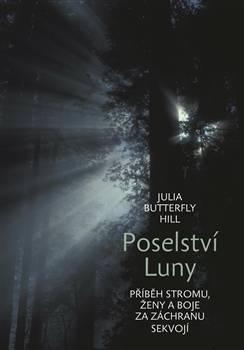 Julia Butterfly Hill: Poselství Luny