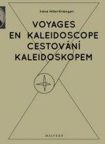 Iréne Hillel-Erlanger: Cestování kaleidoskopem