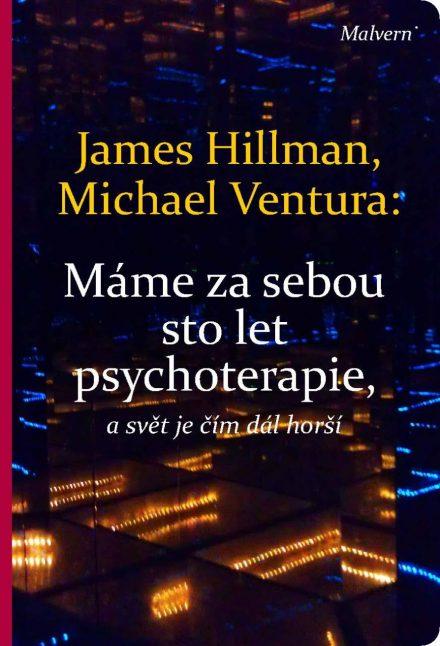James Hillman, Michael Ventura: Máme za sebou sto let psychoterapie a svět je stále horší