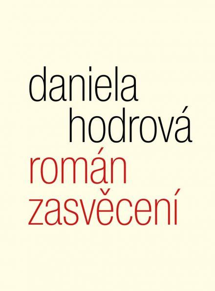 Daniela Hodrová: Román zasvěcení