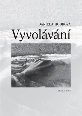 Daniela Hodrová – Vyvolávání