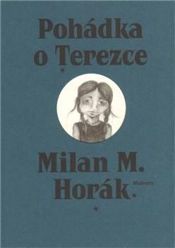 Milan M. Horák: Pohádka o Terezce