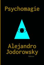 Alejandro Jodorowsky: Psychomagie