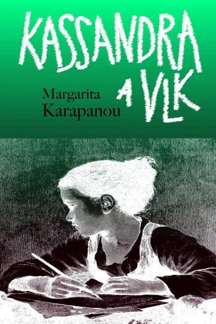 Margarita Karapanou: Kassandra a vlk