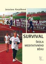 Jaroslava Karpíšková: Survival. Škola meditativního běhu