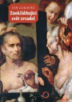Jan Lukavec: Zneklidňující svět zrcadel