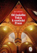 Jan Lukavec: Od českého Tokia k exotické Praze