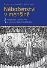 Dušan Lužný, Zdeněk R. Nešpor a kol. – Náboženství v menšině: religiozita a spiritualita v současné české společnosti