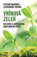 Stefano Mancuso, Alessandra Violová: Vnímavá zeleň. Citlivost a inteligence rostlinného světa