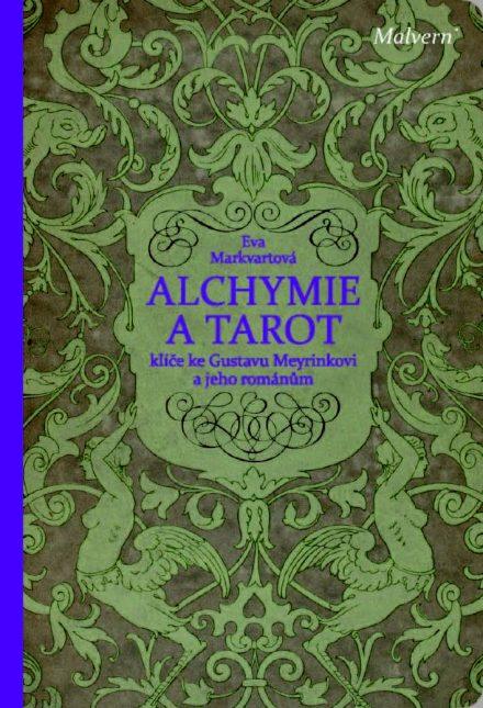 Eva Markvartová: Alchymie a tarot: klíče k románům Gustava Meyrinka