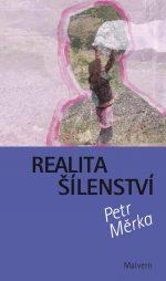 Petr Měrka - Realita Šílenství