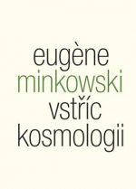 Eugene Minkowski: Vstříc kosmologii