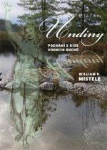 William R. Mistele: Undiny: Poznání z říše vodních duchů