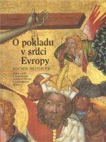 Zdeněk Neubauer: O pokladu v srdci Evropy. Jedna z cest k duchovnímu bohatství obrazů Vyšebrodského oltáře (144 str., váz.)
