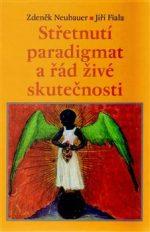 Zdeněk Neubauer, Jiří Fiala: Střet paradigmat a řád živé skutečnosti (504 str. váz.)