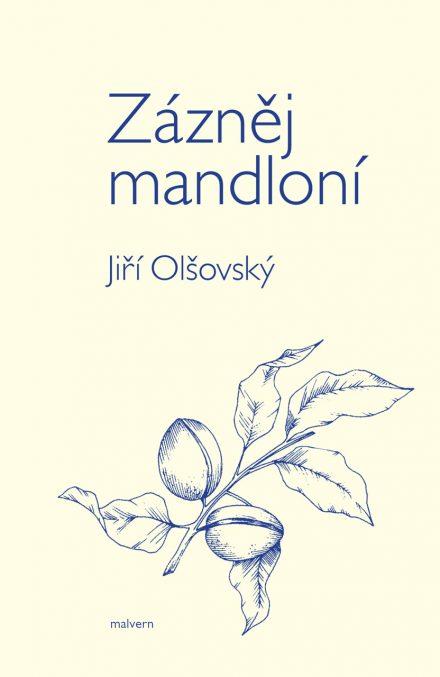 Jiří Olšovský - Zázněj mandloní