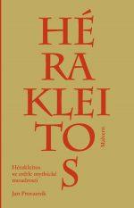 Jan Provazník: Hérakleitos ve světle mythické moudrosti
