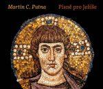 Martin C. Putna: Písně pro Ježíše