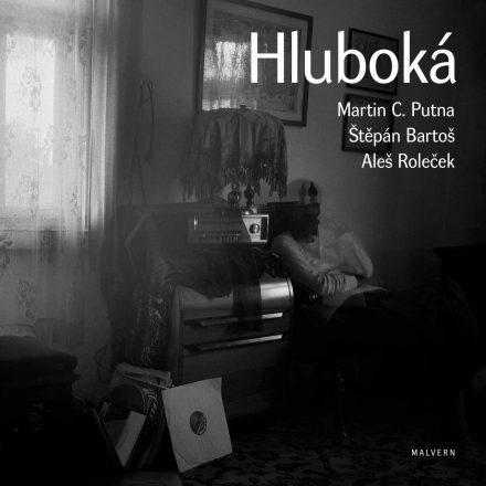 Martin C. Putna – Štěpán Bartoš – Aleš Roleček: Hluboká. Kulturní dějiny jednoho skrytého místa