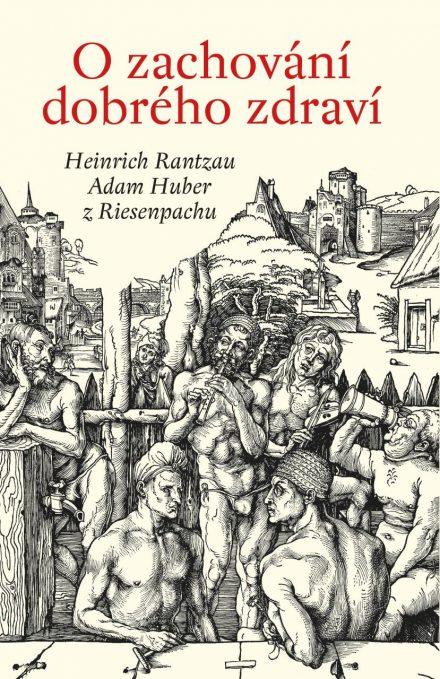 Heinrich Rantzau / Adam Huber z Riesenpachu: O zachování dobrého zdraví