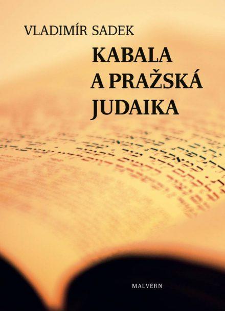 Vladimír Sadek: Kabala a pražská judaika