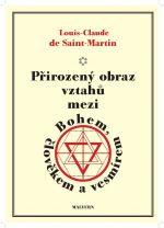 Louis-Claude de Saint-Martin: Přirozený obraz vztahů mezi Bohem, člověkem a vesmírem