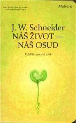 Johannes W. Schneider: Náš život – náš osud
